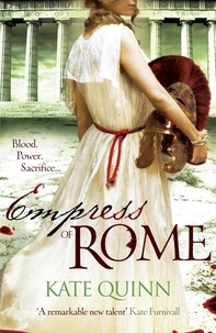 Kate Quinn - Empress of Rome.
