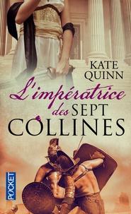 Kate Quinn - L'impératrice des sept collines.