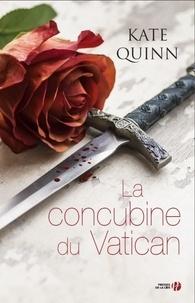 Kate Quinn - La concubine du Vatican.