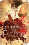 Kate Quinn - La maîtresse de Rome.