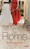 Kate Quinn - Les héritières de Rome.