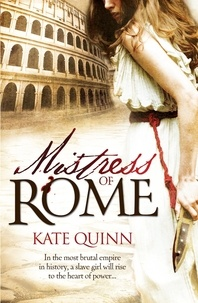 Kate Quinn - Mistress of Rome.