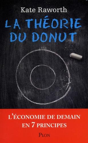 La théorie du Donut. L'économie de demain en 7 principes