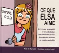 Accentsonline.fr Ce que Elsa aime - Un livre sur la sexualité et la masturbation des filles et des jeunes femmes avec autisme ou troubles assimilés Image