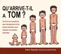 Kate Reynolds - Qu'arrive-t-il à Tom ? - Un livre sur la puberté pour les garçons et les jeunes hommes avec autisme ou troubles assimilés.