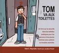 Kate Reynolds - Tom va aux toilettes - Un livre sur la sécurité dans les toilettes publiques pour les garçons et les jeunes hommes avec autisme ou troubles assimilés.