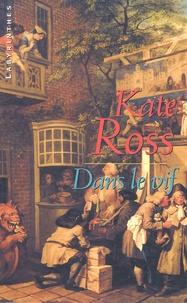 Kate Ross - Dans le vif.