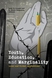 Kate Tilleczek et H. Bruce Ferguson - Youth, Education, and Marginality - Local and Global Expressions.