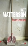 Kate Watterson - Secrets enterrés.