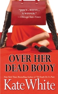 Kate White - Over Her Dead Body.