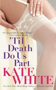 Kate White - 'Til Death Do Us Part.
