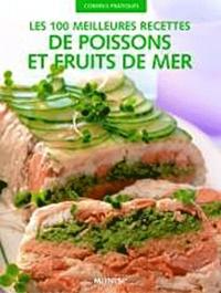 Kate Whiteman - Les 100 meilleures recettes de poissons et fruits de mer.