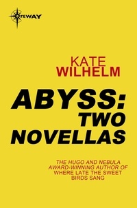 Kate Wilhelm - Abyss: Two Novellas.