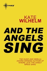 Kate Wilhelm - And the Angels Sing.