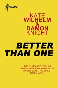 Kate Wilhelm et Damon Knight - Better than One.