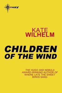 Kate Wilhelm - Children of the Wind.