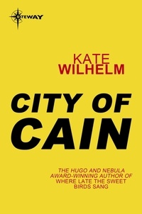 Kate Wilhelm - City of Cain.