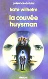 Kate Wilhelm - La couvée Huysman.