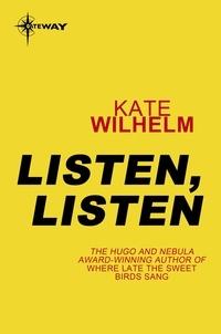 Kate Wilhelm - Listen, Listen.