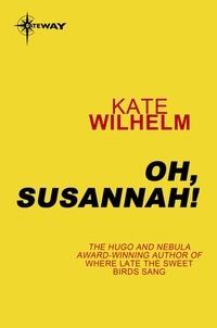 Kate Wilhelm - Oh, Susannah!.