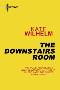 Kate Wilhelm - The Downstairs Room.