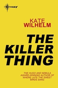 Kate Wilhelm - The Killer Thing.