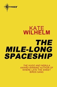 Kate Wilhelm - The Mile-Long Spaceship.