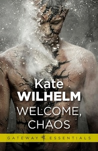 Kate Wilhelm - Welcome, Chaos.