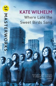 Kate Wilhelm - Where Late the Sweet Birds Sang.