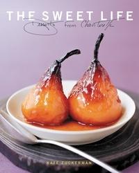 Kate Zuckerman et Tina Rupp - The Sweet Life - Desserts from Chanterelle.