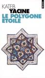 Kateb Yacine - Le polygone étoilé.