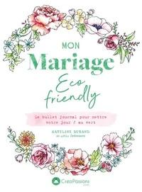 Kateline Durand - Mon mariage éco-friendly - Le bullet journal pour mettre votre jour J au vert.