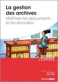 Katell Auguié - La gestion des archives - Maîtriser les documents et les données.