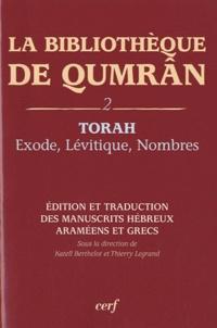 Katell Berthelot et Thierry Legrand - La Bibliothèque de Qumrân - Tome 2, Torah : Exode-Lévitique-Nombres, édition et traduction des manuscrits hébreux, araméens et grecs.