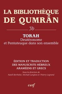 La Bibliothèque de Qumrân - Tome 3b, Torah : Deutéronome et Pentateuque dans son ensemble, édition et traduction des manuscrits hébreux, araméens et grecs.pdf