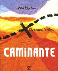 Katell Chantreau - Caminante - Chroniques andines, édition bilingue français-breton.