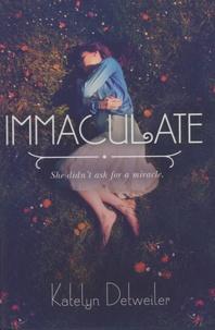 Katelyn Detweiler - Immaculate.