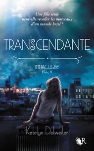 Katelyn Detweiler - Immaculée Tome 2 : Transcendante.
