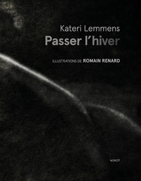 Kateri Lemmens et Romain Renard - Passer l'hiver.
