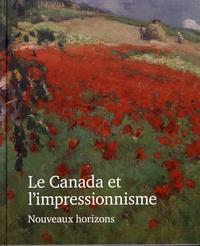 Katerina Atanassova - Le Canada et l'impressionnisme - Nouveaux horizons, 1880-1930.