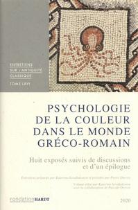 Katerina Ierodiakonou - Psychologie de la couleur dans le monde gréco-romain - Huit exposés suivis de discussions et d'un épilogue.