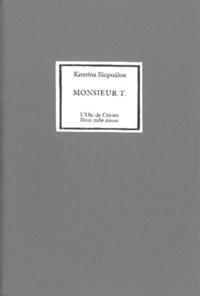 Katerina Iliopoulou - Monsieur T.