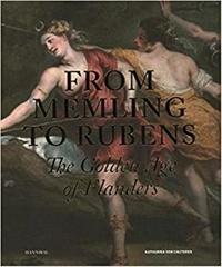Kathari Van Cauteren - From Memling to Rubens - The Golden Age of Flanders.