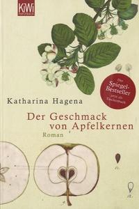 Katharina Hagena - Der Geschmack von Apfelkernen.