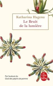 Katharina Hagena - Le bruit de la lumière.