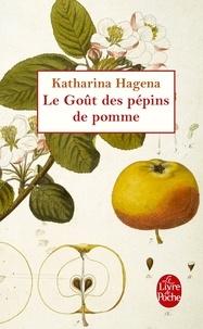 Katharina Hagena - Le Goût des pépins de pomme.