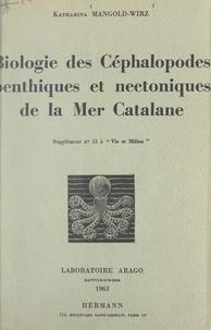 Katharina Mangold-Wirz - Biologie des céphalopodes benthiques et nectoniques de la Mer Catalane.