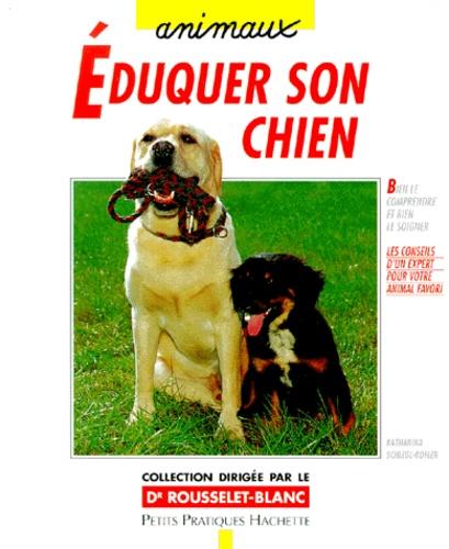 Katharina Schlegl-Kofler - Éduquer son chien avec amour et bon sens - Éléments de base pour une éducation adaptée, du chiot au chien adulte.
