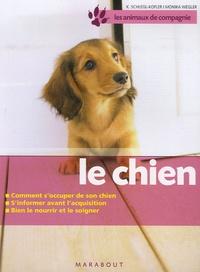 Katharina Schlegl-Kofler - Le chien - Bien le soigner, Bien le nourrir, Bien le comprendre.
