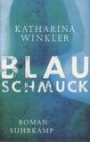 Katharina Winkler - Blauschmuck.